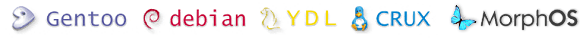Debian, Gentoo, YDL, CruxPPC, MorphOS